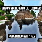 Enzo's Viking Pack de Texturas para Minecraft 1.5.2 | Descargar e Instalar